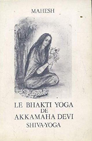 Le Bhakti yoga de Akkamaha Devi